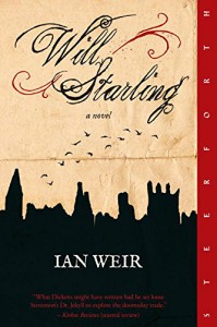 Will Starling: A Novel - Ian Weir