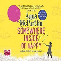 Somewhere inside of happy  - Anna McPartlin