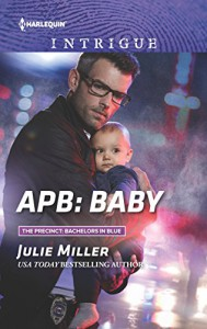 APB: Baby (The Precinct: Bachelors in Blue) - Julie Miller