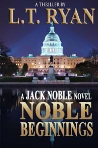 Noble Beginnings: A Jack Noble Novel - L.T. Ryan