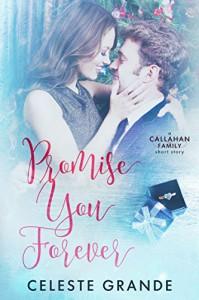 Promise You Forever (Callahan Family) - Celeste Grande