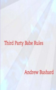 Third Party Babe Rules - Andrew Bushard