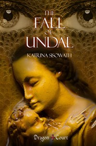 The Fall Of Undal (Dragon Court Book 3) - Katrina Sisowath