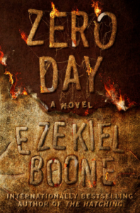 Zero Day: A Novel (The Hatching Series) - Ezekiel Boone