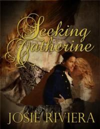 Seeking Catherine - Josie Riviera