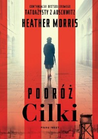 Podróż Cilki - Heather Morris, Kaja Gucio