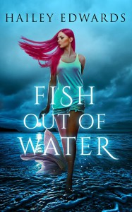 Fish Out of Water - Hailey Edwards