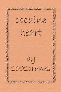 cocaine heart - 1001cranes