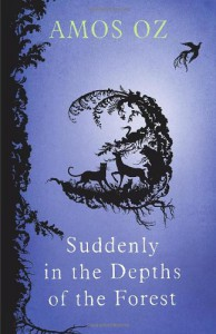 Suddenly In the Depths of the Forest - Amos Oz, Sondra Silverston