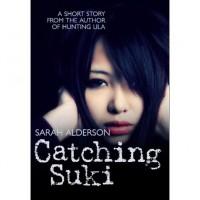 Catching Suki (Lila, #0.5) - Sarah Alderson