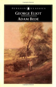 Adam Bede - Stephen Gill, George Eliot