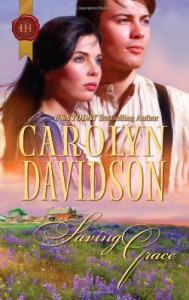 Saving Grace (Harlequin Historical) - Carolyn Davidson