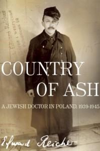 Country of Ash: A Jewish Doctor in Poland, 1939-1945 - Edward Reicher, Magda Bogin, Elisabeth Bizouard-Reicher