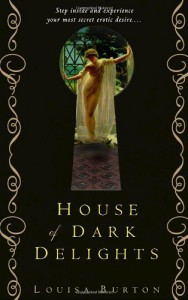 House of Dark Delights - Louisa Burton