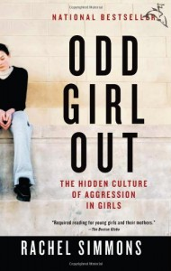 Odd Girl Out: The Hidden Culture of Aggression in Girls by Simmons, Rachel unknown Edition [Paperback(2003)] - Rachel Simmons