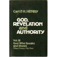 God, Revelation, and Authority, Volumes 1-6 - Carl F.H. Henry