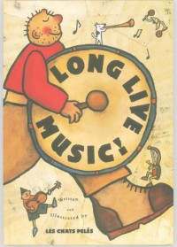 Long Live Music! (Creative Editions) - Chats Peles, Peles Les Chats, Chats Peles
