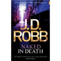 Naked in Death (In Death, #1) - J.D. Robb