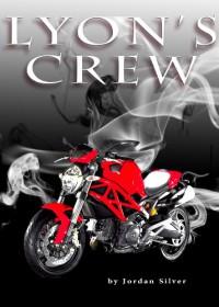 Lyon's Crew (The Lyon) - Jordan Silver, J Leyva