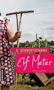 Elf Meter: Frauenroman (Frauenromane im GMEINER-Verlag) - Kathrin Schachtschabel