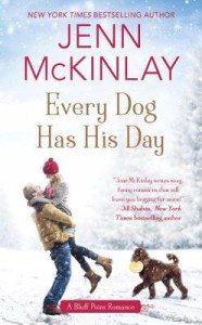Every Dog Has His Day (A Bluff Point Romance) - Jenn McKinlay