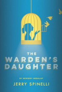 Warden's Daughter - Jerry Spinelli