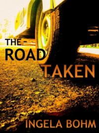 The Road Taken - Ingela Bohm