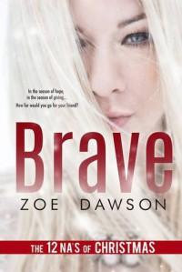 Brave (The 12 NA's of Christmas) - Zoe  Dawson