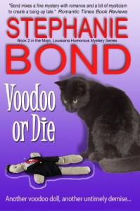Voodoo or Die (Voodoo in Mojo) (Volume 2) - Stephanie Bond