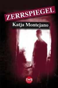 Zerrspiegel - Katja Montejano