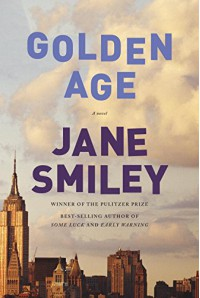 Golden Age: A novel (Last Hundred Years: a Family Saga) - Jane Smiley