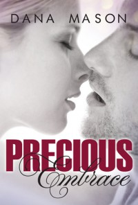 Precious Embrace - Dana Mason