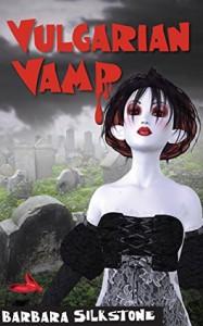 Vulgarian Vamp (Wendy Darlin Tomb Raider Book 5) - Barbara Silkstone
