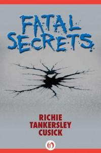 Fatal Secrets - Richie Tankersley Cusick