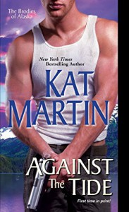 Against the Tide (The Brodies Of Alaska) - Kat Martin