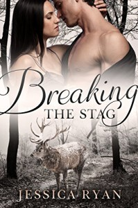 Breaking The Stag - Jessica Ryan