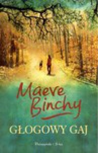 Głogowy gaj - Maeve Binchy