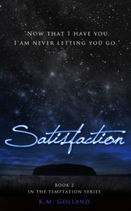Satisfaction - K.M. Golland