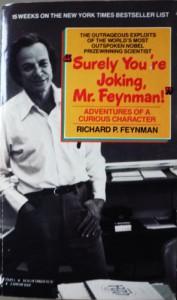 Surely You're Joking, Mr. Feynman!: Adventures of a Curious Character - Richard P. Feynman, Ralph Leighton, Edward Hutchings