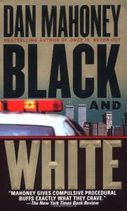 Black and White: A Novel - Dan Mahoney