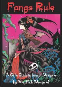 Fangs Rule: A Girls Guide to Being a Vampire - Amy Mah, Heby Sim, Nicholas Reardon