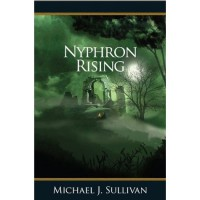 Nyphron Rising (The Riyria Revelations, #3) - Michael J. Sullivan