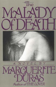 The Malady of Death - Marguerite Duras, Barbara Bray