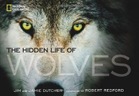 The Hidden Life of Wolves - 'Jim Dutcher',  'Jamie Dutcher'