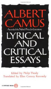 Lyrical and Critical Essays - Albert Camus