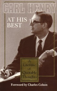 Carl Henry at His Best: A Lifetime of Quotable Thoughts - Carl F.H. Henry