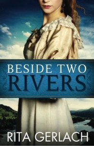Beside Two Rivers - Rita Gerlach