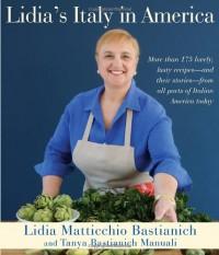 Lidia's Italy in America - Lidia Matticchio Bastianich, Tanya Bastianich Manuali