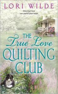 The True Love Quilting Club - Lori Wilde