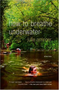 How to Breathe Underwater - Julie Orringer
